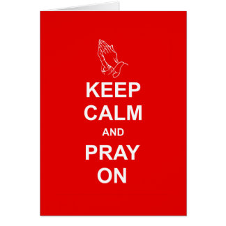 Keep Calm and Pray On Greeting Card
