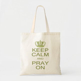 Keep Calm and Pray On in Spring Green with Crown Tote Bag