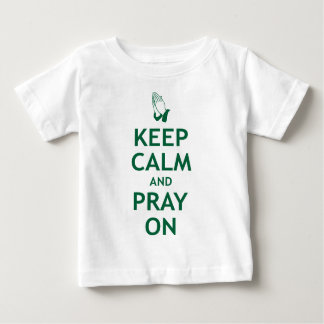 Keep Calm and Pray On Infant T-Shirt