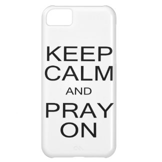 Keep Calm and Pray On iPhone 5C Case