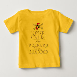 KEEP CALM and PREPARE to be BOARDED Baby T-Shirt