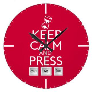 Keep Calm and press control Alt and delete funny Clocks