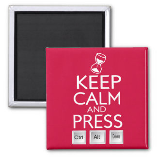 Keep Calm and press control Alt and delete funny Square Magnet