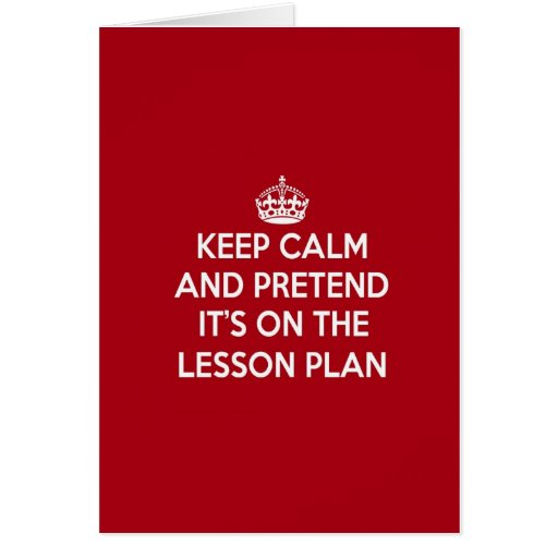 KEEP CALM AND PRETEND IT'S ON THE LESSON PLAN GIFT CARDS