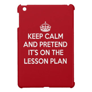 KEEP CALM AND PRETEND IT'S ON THE LESSON PLAN GIFT CASE FOR THE iPad MINI