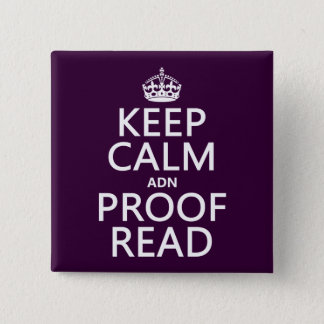 Keep Calm 'and' Proofread (adn) (in any color) 15 Cm Square Badge