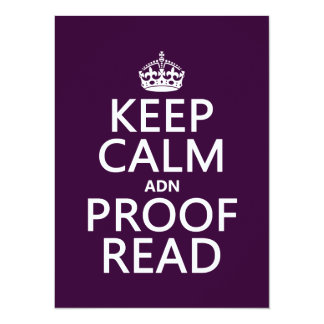 Keep Calm 'and' Proofread (adn) (in any color) Announcements