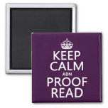 Keep Calm 'and' Proofread (adn) (in any color) Magnet