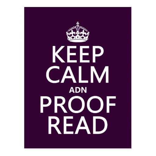 Keep Calm 'and' Proofread (adn) (in any color) Post Card