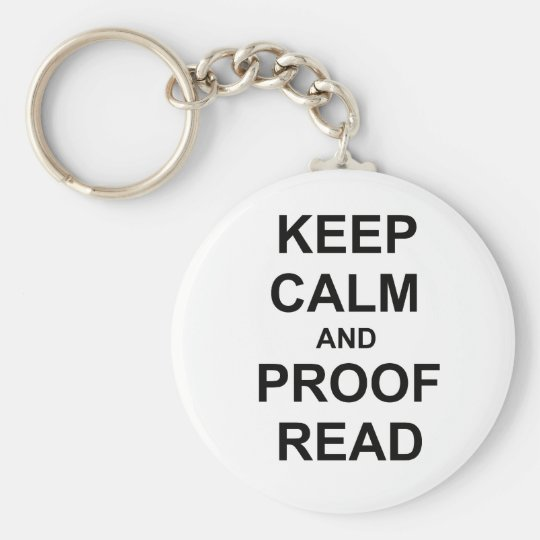 Keep Calm and Proofread black blue grey Basic Round Button Key Ring