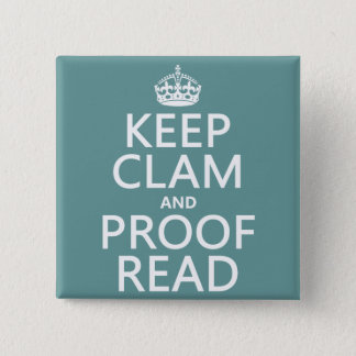 Keep Calm and Proofread (clam) (any color) 15 Cm Square Badge