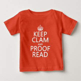 Keep Calm and Proofread (clam) (any color) Baby T-Shirt