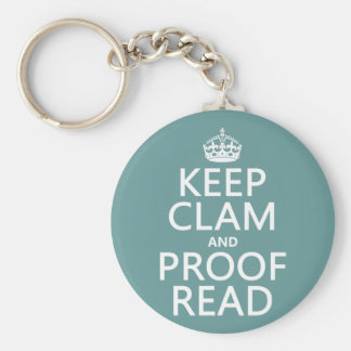 Keep Calm and Proofread (clam) (any color) Basic Round Button Key Ring