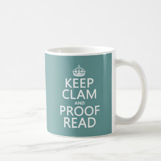 Keep Calm and Proofread (clam) (any color) Basic White Mug
