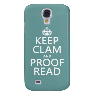 Keep Calm and Proofread (clam) (any color) Galaxy S4 Case