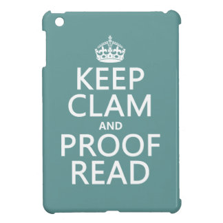 Keep Calm and Proofread (clam) (any color) iPad Mini Cases