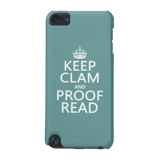 Keep Calm and Proofread (clam) (any color) iPod Touch (5th Generation) Cover