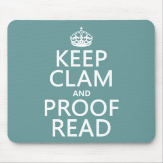 Keep Calm and Proofread (clam) (any color) Mouse Mat