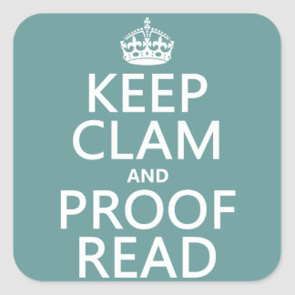 Keep Calm and Proofread clam any color Square Stickers