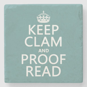 Keep Calm and Proofread (clam) (any color) Stone Coaster
