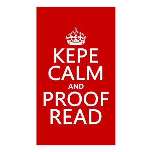 Keep Calm and Proofread (kepe) (in any color) Business Cards