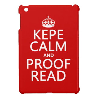 Keep Calm and Proofread (kepe) (in any color) iPad Mini Cases