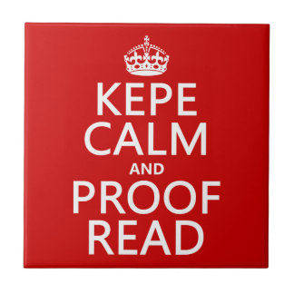 Keep Calm and Proofread (kepe) (in any color) Small Square Tile