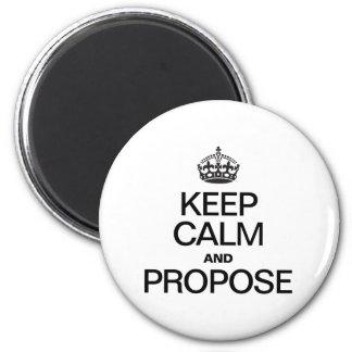 KEEP CALM AND PROPOSE FRIDGE MAGNET