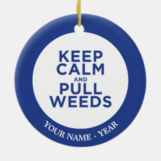 Keep Calm and Pull Weeds Christmas Ornament