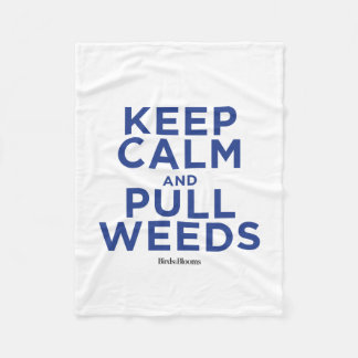 Keep Calm and Pull Weeds Fleece Blanket