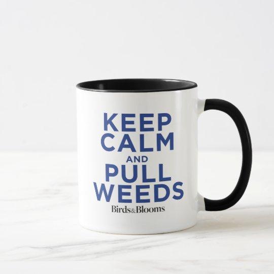 Keep Calm and Pull Weeds Mug
