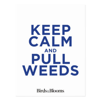 Keep Calm and Pull Weeds Postcard