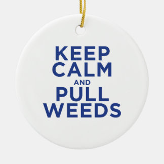 Keep Calm and Pull Weeds Round Ceramic Decoration