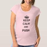 Keep Calm and Push Maternity T-Shirt