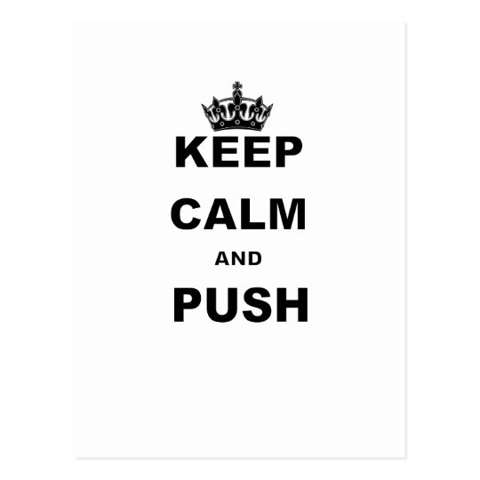 KEEP CALM AND PUSH POSTCARD