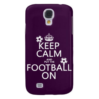 Keep Calm and (put the) Football On (customizable) Galaxy S4 Case