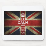 KEEP CALM AND PUT THE KETTLE ON MOUSEPAD