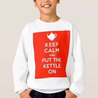 Keep Calm and Put the Kettle On Sweatshirt