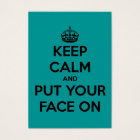 Keep Calm and Put Your Face On Business Card