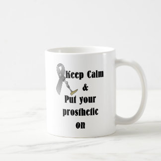 Keep Calm and Put your Prosthetic On Classic White Coffee Mug