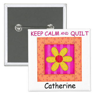 Keep Calm and Quilt Flower Block Custom Name 15 Cm Square Badge
