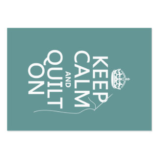 Keep Calm and Quilt On - available in all colors Business Cards