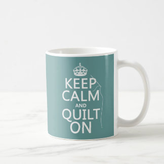 Keep Calm and Quilt On - available in all colors Coffee Mug
