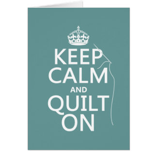 Keep Calm and Quilt On - available in all colors Greeting Card