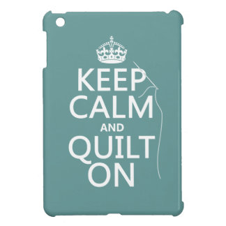 Keep Calm and Quilt On - available in all colors iPad Mini Covers