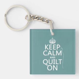 Keep Calm and Quilt On - available in all colors Key Ring