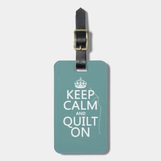Keep Calm and Quilt On - available in all colors Luggage Tag