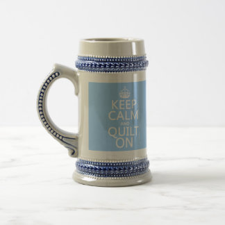 Keep Calm and Quilt On - available in all colors 18 Oz Beer Stein