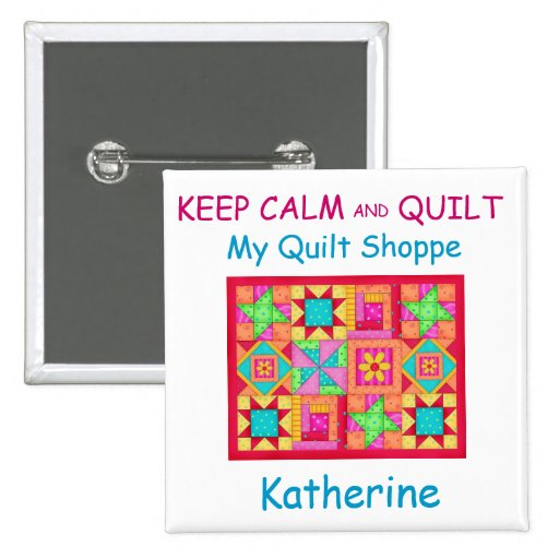 Keep Calm and Quilt Patchwork Quilt Name Badge Pins