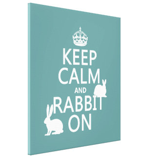 Keep Calm and Rabbit On - all colors Canvas Print